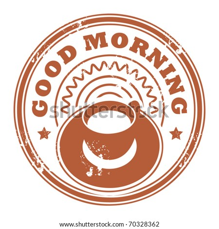 Grunge stamp with coffee cup and the text Good Morning written inside the stamp, vector illustration - stock vector