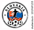 Grunge stamp with football and name Slovakia, vector illustration - stock vector