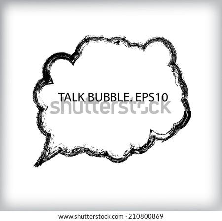 Grunge talk bubble . Vector illustration. - stock vector