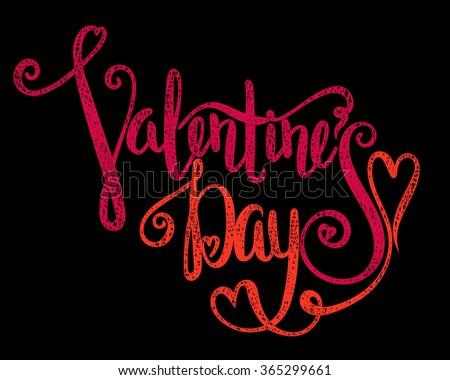 Grunge textured handwritten calligraphic inscription Valentines Day on black background. Lettering design element for greeting card, banner, invitation, postcard, vignette, flyer. Vector illustration. - stock vector
