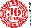 Grunge 30 years happy birthday rubber stamp, vector illustration - stock photo