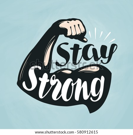 stay strong stock images royalty free images amp vectors
