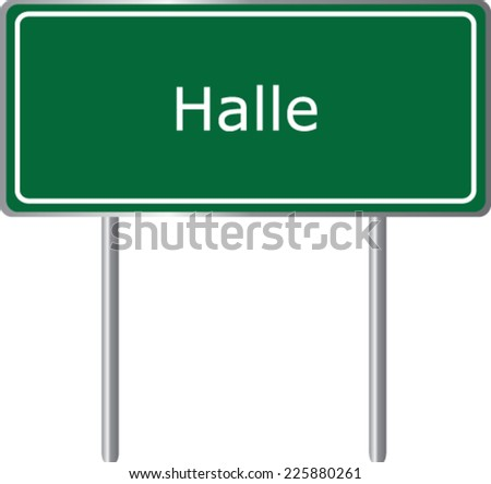Halle , Germany , road sign green vector illustration, road table - stock vector