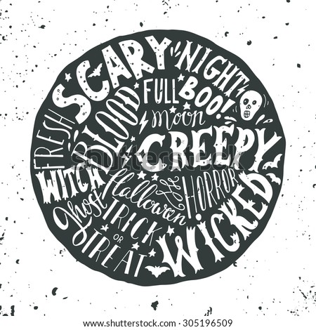 Halloween hand lettering on the round background with a grunge texture. Skull, blood, stars and bats. Words: scary night, creepy, horror, wicked, witch, ghost, full moon, boo, trick or treat.  - stock vector