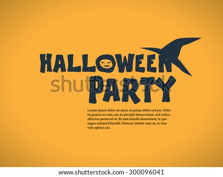 Halloween party invitation template. Holiday celebration poster or card. Elegant typography with traditional symbols. Space for text. Eps10 vector illustration. - stock vector