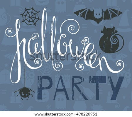 Halloween party vintage grunge poster with bat, cat and spider. Calligraphic lettering for greeting card, festive invitation, template, banner, postcard, poster, advertisement. Vector illustration.