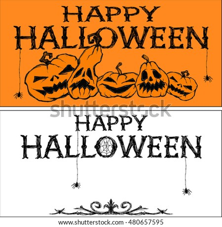 Halloween vector banners. Creepy pumpkins, spiders  and letters. Drawing and lettering is handmade on orange and white background. This useful to cards, poster, invitations.
