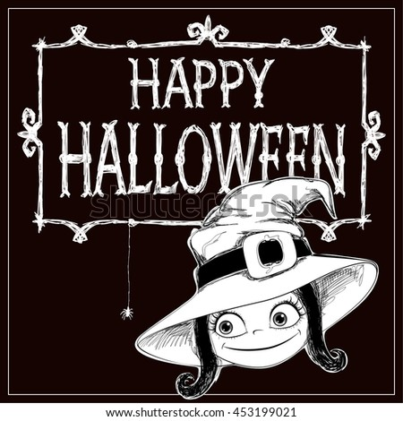 Halloween vector card. Little Witch in hat, frame and letters Happy Halloween. Handmade are made black ink and white chalk on dark background. This useful to poster, card, invitation for party. - stock vector