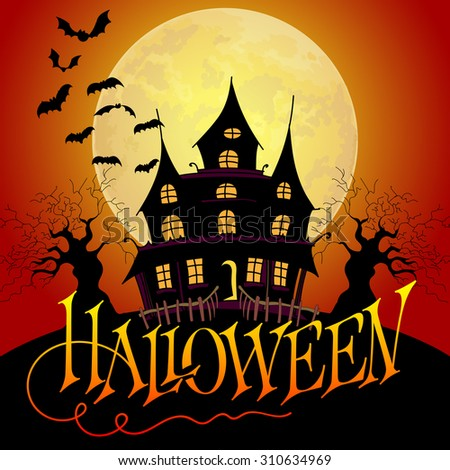 Halloween Vector Illustration. Hand Lettered Title, Enchanted House and Spooky Trees with Bats flying and a Big Moon Behind Them. - stock vector