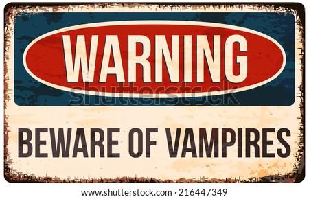 Halloween warning sign. Beware of vampires! Vector illustration, eps10. - stock vector