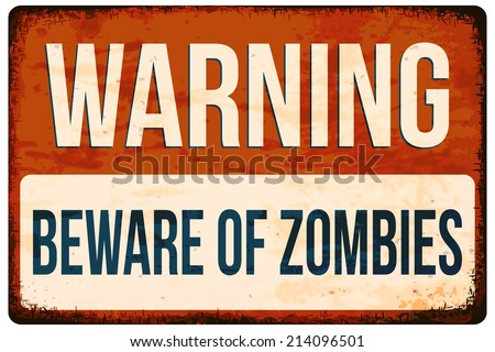 Halloween warning sign. Beware of zombies! Vector illustration, eps10. - stock vector