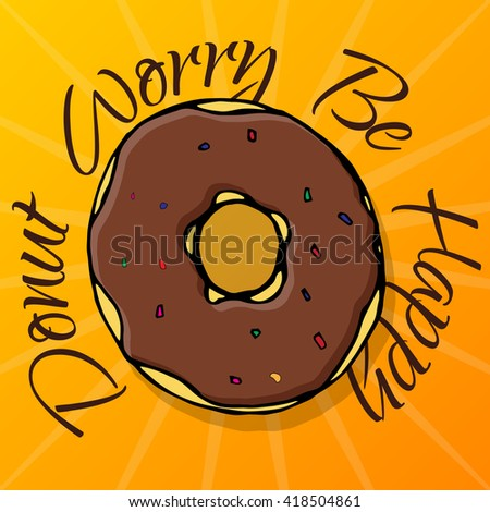 Hand drawing bakery cafe doodles, donut. Vector doodle illustration on yellow backgrund. Donut Worry be happy text for design - stock vector