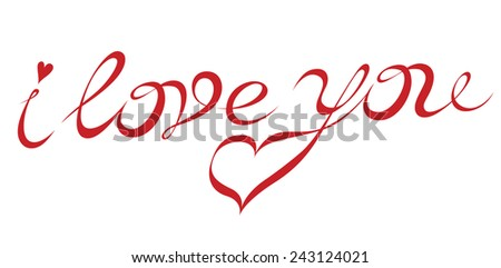 hand drawing inscription I love you - exclusive lettering for Valentine's Day - stock vector