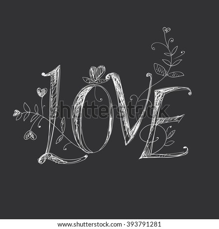 Hand drawing lettering - love. Elements of plant patterns. - stock vector