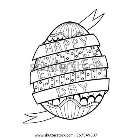 Hand Drawn Artistic Easter Egg For Adult Coloring Page In Doodle Zentangle Style Happy
