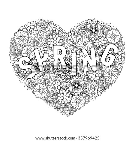 Hand drawn artistically ethnic ornamental patterned Spring with big Heart in doodle, zentangle tribal style for adult coloring book, pages, tattoo, t-shirt or prints. Vector illustration. - stock vector