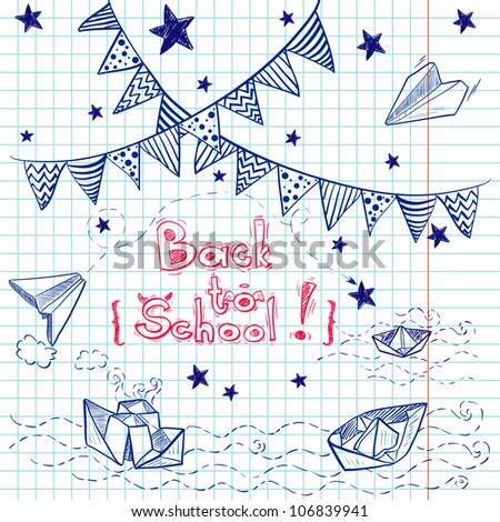 """Hand drawn """"Back to School"""" set. Notebook doodles with lettering, paper boat, paper plane, stars, waves and bunting . Vector Illustration. Design elements on squared notebook paper. Background. - stock vector"""