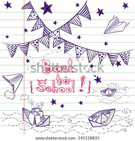 Hand drawn back to school set. Notebook doodles with lettering, paper boat, paper plane, stars, waves and bunting . Vector Illustration. Design elements on lined notebook paper. Background. - stock vector