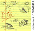 Hand drawn Back to School sketch on lined yellow notebook paper. Notebook doodles with lettering, paper boats and paper planes. Vector Illustration. Background. - stock vector