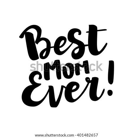 Hand Drawn Brush Lettering Best Mom Stock Vector 401482657