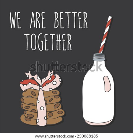 "Hand drawn card with doodle cartoon chocolate chip cookies and bottle of milk on dark background. Love card ""We are better together"". - stock vector"