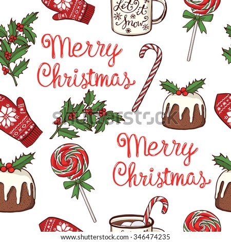 Hand drawn Christmas and New Year seamless pattern. Peppermint lollipops, mug with hot chocolate, traditional Christmas pudding, knitted mittens, holly. Handwritten lettering - stock vector