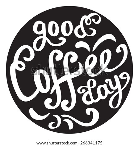 Hand drawn coffee poster. Quote for coffee. Vector typography - stock vector