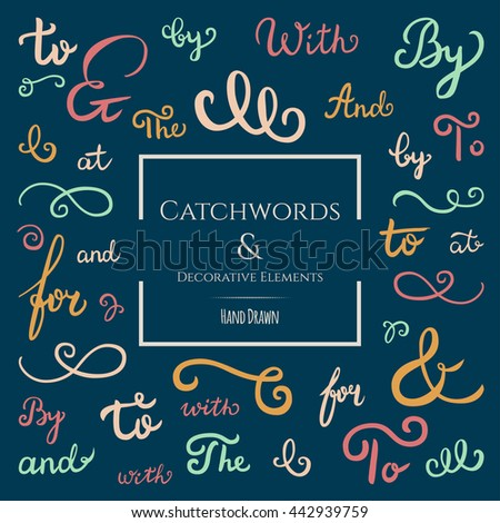 Hand drawn collection of catchwords: and, at, by, for, from, the, to, ampersands & decorative elements for advertising, labeling, greeting cards & invitations. Retro typography, swirls. Hand lettering - stock vector