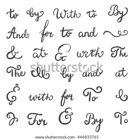 Hand drawn collection of catchwords: and, at, by, for, with, the, to, ampersands & decorative elements for advertising, labeling, greeting cards & invitations. Retro typography, swirls. Hand lettering - stock vector