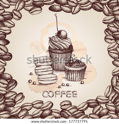 Hand drawn cupcake illustration  on decorative  background with coffee beans frame. Vector  vintage illustration. - stock vector