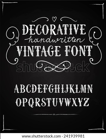 Hand drawn decorative vintage vector ABC letters on blackboard background .Nice font for your design.  - stock vector