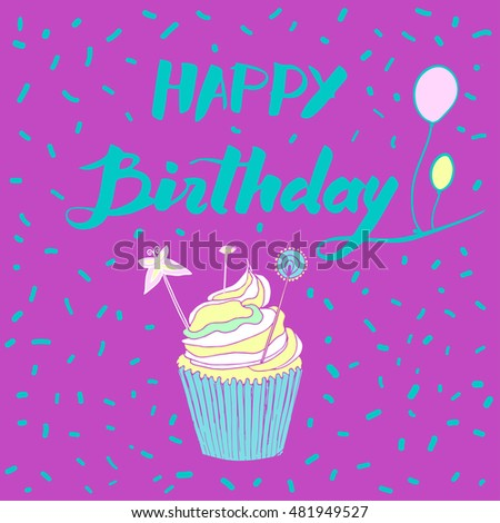 Hand drawn happy birthday card cupcake stock vector 481949527 hand drawn happy birthday card with cupcake vector illustration sketching and lettering bookmarktalkfo Gallery