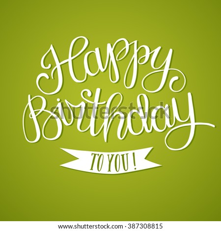 Hand drawn Happy Birthday title on green background. Beautiful  calligraphy for your design. - stock vector