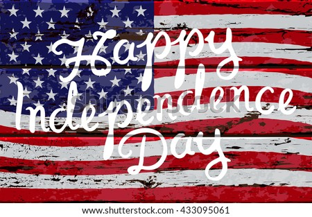 Hand drawn Happy Independence day brush script lettering on the background of United States flag. 4 july - Independence day. Stock vector illustration