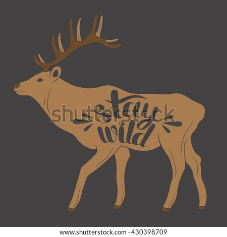 Hand drawn illustration with deer and lettering. Sketch background vector. Doodle backdrop Stay wild. Black and brown poster design and motivational concept - stock vector