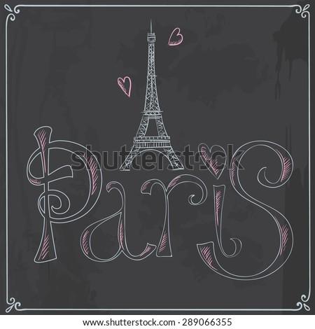 Hand drawn illustration with Eiffel tower on blackboard. Paris. Vector design elements - stock vector