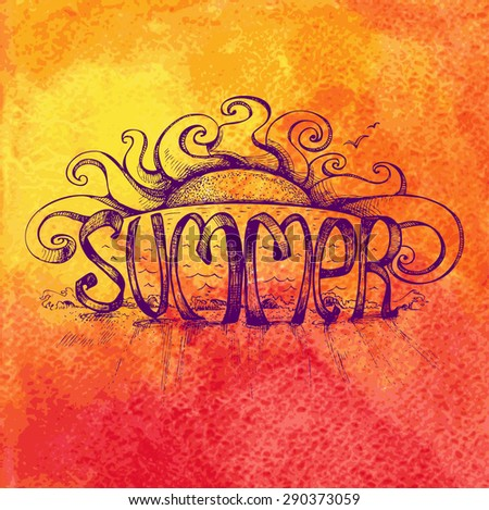 "Hand Drawn Illustration with ""Summer"" Lettering with Stylized Sun on Watercolor Background of Bright Colors. Vector Illustration. - stock vector"