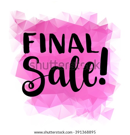 """Hand drawn ink brush lettering """"final sale"""" on pink triangle background. Vector, easy to edit - stock vector"""