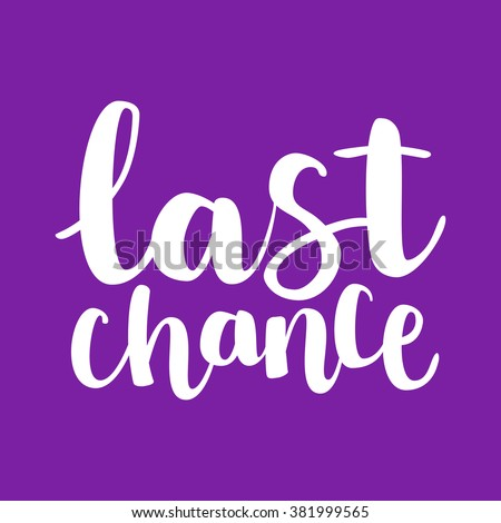 """Hand drawn ink brush lettering """"last chance"""" on bright lilac flat background background. Vector, easy to edit - stock vector"""