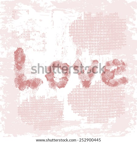 Hand drawn  inscription Love on light shabby  background . All objects are conveniently grouped  and are easily editable. - stock vector