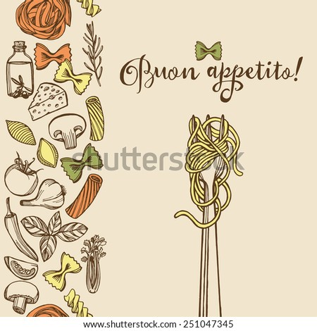 Hand drawn Italian pasta background. Colorful pasta, cheese, broccoli, garlic, chili pepper, rosemary, celery, olive oil, basil, champignon, tomato, spaghetti fork.  - stock vector