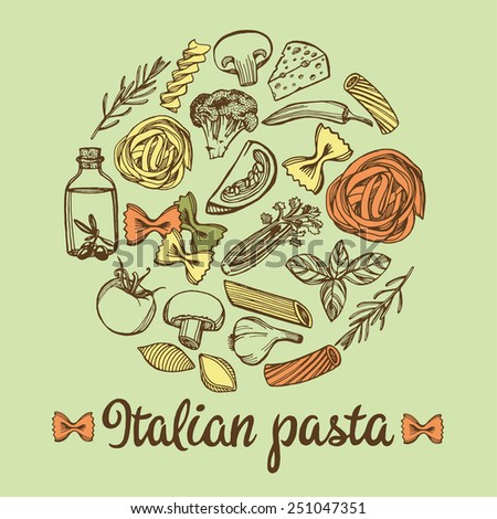 Hand drawn Italian pasta ingredients in round shape. Colorful pasta, cheese, broccoli, garlic, chili pepper, rosemary, celery, olive oil, basil, champignon, tomato.  - stock vector