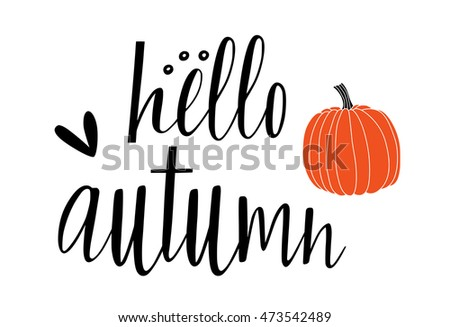 "Hand drawn lettering "" Hello autumn "" card. Vector illustration"