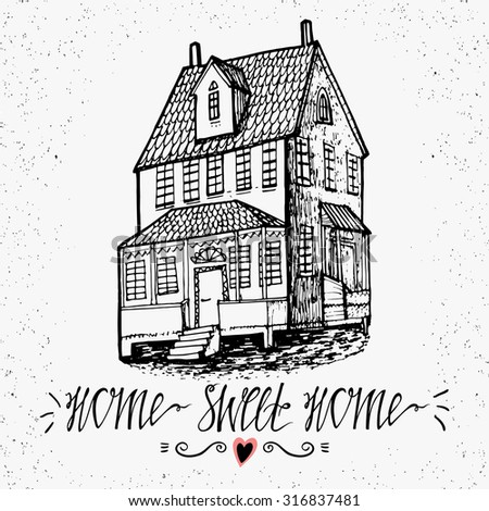 Hand drawn lettering- Home Sweet Home. Sketch house.  Inspirational vector typography. Stylish design use for banner or poster. - stock vector
