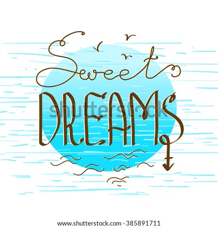 Hand drawn lettering on bright blue abstract background. Sweet dreams phrase, t-shirt print design, typographic composition phrase quote poster, bags, cards, phone cases, pillows. - stock vector
