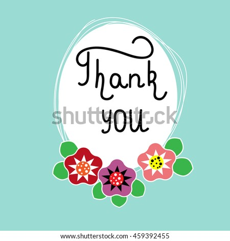 Hand drawn lettering phrase Thank you. Hand drawn frame with original flowers. Can use for cards, poster, web design etc. Vector illustration - stock vector