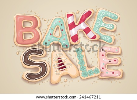 Hand drawn lettering that says Bake Sale in the shape of delicious and colorful cookies - stock vector