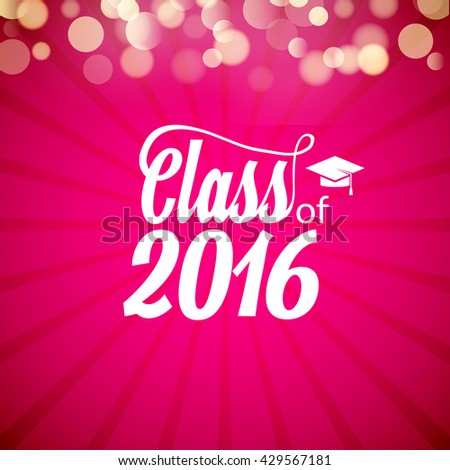 Hand drawn lettering typography Class of 2016. Graduation icon lable. Lettering for graduation design, congratulation party. High school or college graduate. - stock vector
