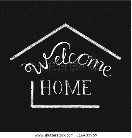 "Hand drawn lettering ""Welcome home"" on a grunge background. Vector illustration. - stock vector"