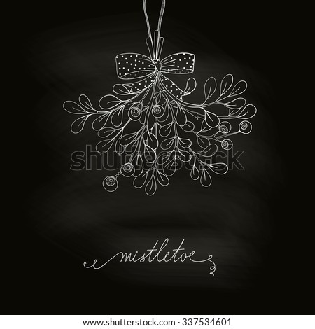 Hand drawn mistletoe in blackboard. Vector Christmas plant  made in chalkboard background. Romantic Christmas illustration. Greeting card design. Vector mistletoe. Winter template. - stock vector